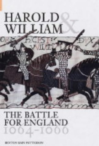Harold and William: The Battle for England 1064-1066  by  Benton Rain Patterson