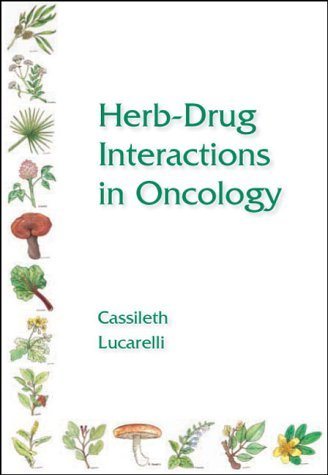 Herb Drug Interactions In Oncology  by  Barrie R. Cassileth