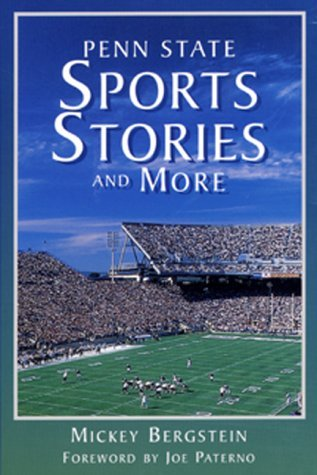 Penn State Sports Stories And More  by  Mickey Bergstein
