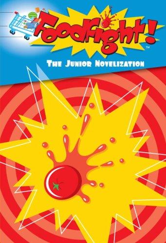 Foodfight! Jr Novel (Junior Novel) Irene Trimble