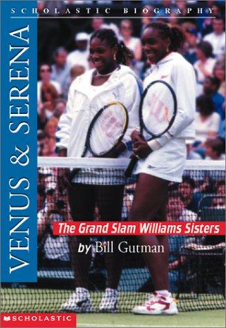 Venus & Serena: The Grand Slam Williams Sisters  by  Bill Gutman