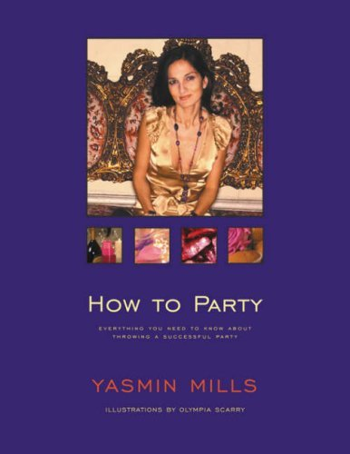 How to Party  by  Yasmine Mills