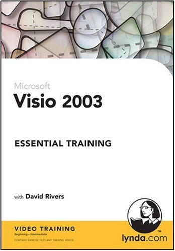 Visio 2003 Essential Training  by  David Rivers