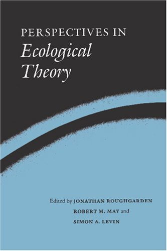 Perspectives In Ecological Theory  by  Jonathan Roughgarden