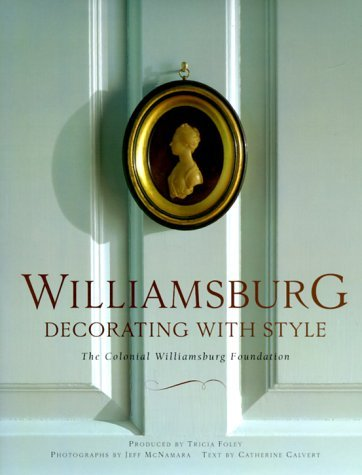 Williamsburg: Decorating with Style  by  Colonial Williamsburg Foundation