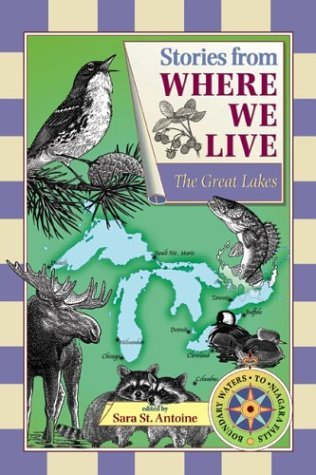 Stories from Where We Live -- The Great Lakes  by  Sara St. Antoine