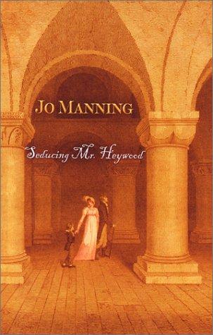 Seducing Mr. Heywood (Regency, #2)  by  Jo Manning