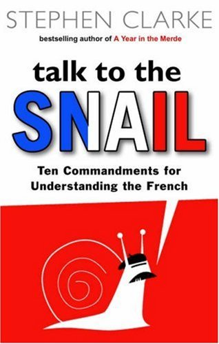 Talk To The Snail  by  Stephen Clarke