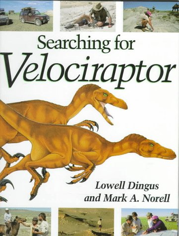 Searching for Velociraptor  by  Lowell Dingus