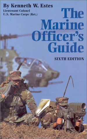 The Marine Officers Guide  by  Kenneth W. Estes