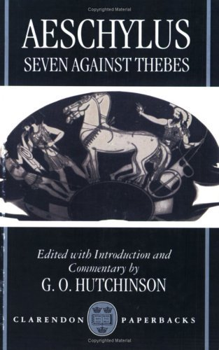 Seven Against Thebes (Septem Contra Thebas)  by  Aeschylus
