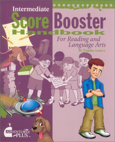 Score Booster Handbook For Reading & Language Arts (For Children Ages 9 12)  by  Tamim Ansary