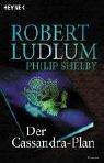 Der Cassandra-Plan (Covert-One, #2)  by  Robert Ludlum
