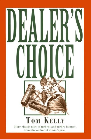 Dealers Choice  by  Tom Kelly