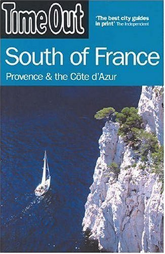 Time Out South of France: Provence and the Côte dAzur Time Out