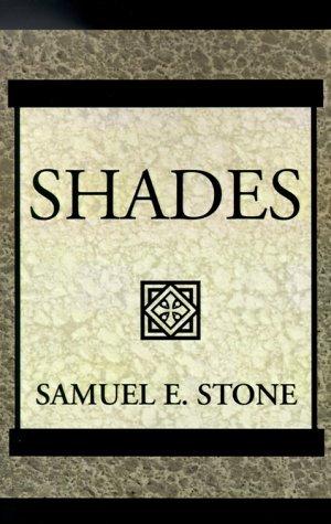 Shades Samuel E. Stone