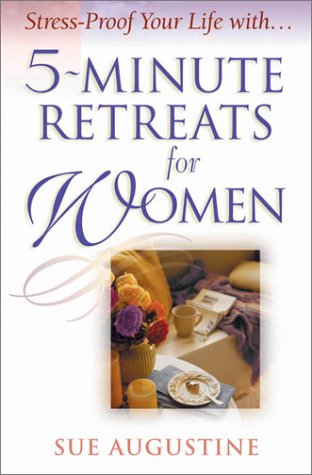 5-Minute Retreats for Women Sue Augustine