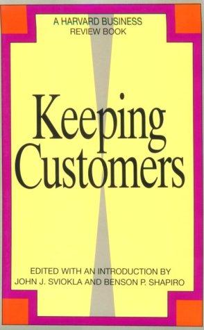 Keeping Customers  by  John J. Sviokla