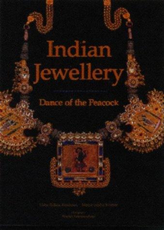 Indian Jewellery - Dance of the Peacock: Jewellery Traditions of India Usha R. Krishnan