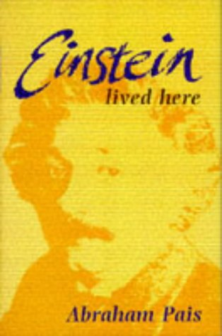 Einstein Lived Here  by  Abraham Pais