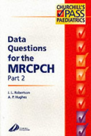 Data Questions for the Mrcpch Part 2  by  James L. Robertson