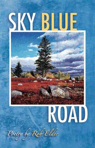 Sky Blue Road  by  Rob Elder