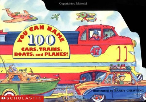 You Can Name 100 Cars, Trains, Boats And Planes  by  Jim Becker