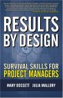 Results By Design: Survival Skills For Project Managers Mary Dossett