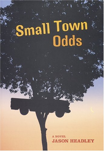 Small Town Odds  by  Jason Headley