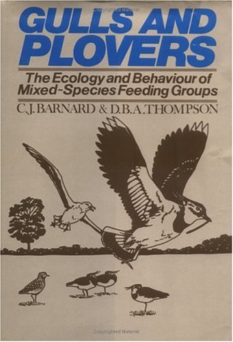 Gulls and Plovers: The Ecology and Behaviour of Mixed-Species Feeding Groups C.J. Barnard