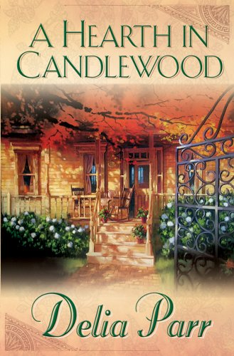 A Hearth In Candlewood (Candlewood Trilogy, #1) Delia Parr