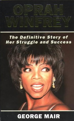 Oprah Winfrey: The Real Story  by  George Mair