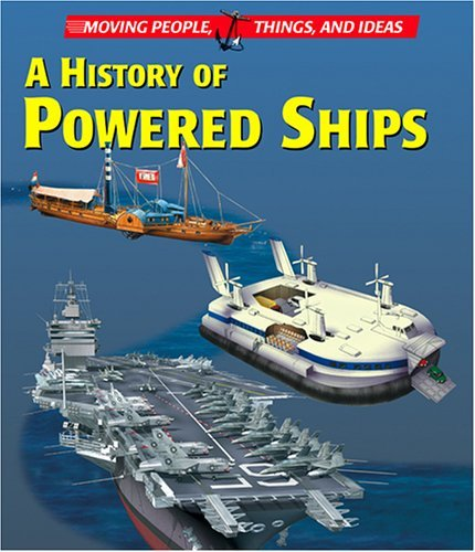 Moving People, Things And Ideas   A History Of Powered Ships Renzo Rossi