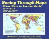 Seeing Through Maps: Many Ways to See the World  by  Denis Wood