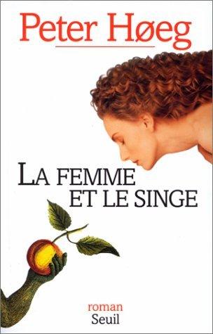 La Femme et le Singe Peter Høeg