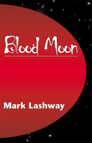 The Blood Moon  by  Mark Lashway