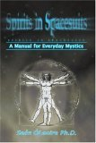 Spirits In Spacesuits   A Manual For Everyday Mystics  by  Sean OLaoire
