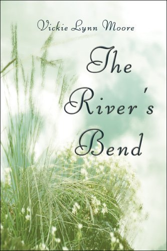 The Rivers Bend Vickie Lynn Moore