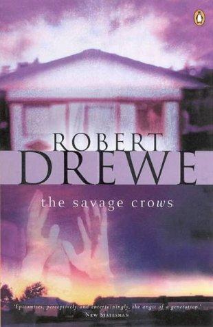 The Savage Crows  by  Robert Drewe