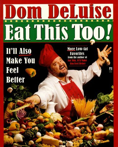 Eat This Too: Itll Make You Feel Better  by  Dom Deluise