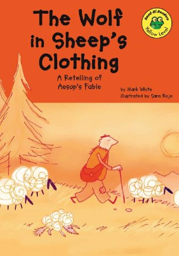 The Wolf In Sheeps Clothing: A Retelling Of Aesops Fable Mark White