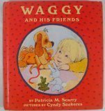 Waggy And His Friends  by  Patricia M. Scarry