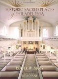 Historic Sacred Places of Philadelphia  by  Roger W. Moss