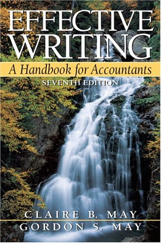 Effective Writing: Handbook for Accountants  by  Claire B. May