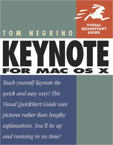 Keynote for Mac OS X: Visual QuickStart Guide  by  Rebecca Ross