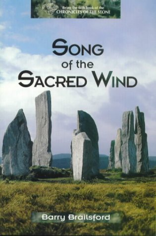 Song of the Sacred Wind (Chronicles of the Stone 5)  by  Barry Brailsford