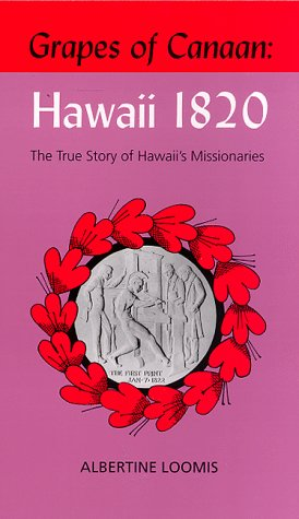 Grapes of Canaan: Hawaii 1820  by  Albertine Loomis