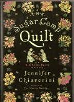 The Sugar Camp Quilt (Elm Creek Quilts, #7)
