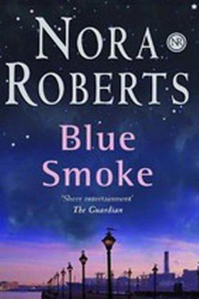 Uc Exp Blue Smoke  by  Nora Roberts