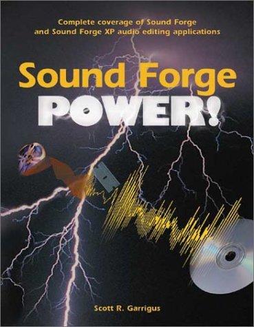 Sound Forge Power!  by  Scott R. Garrigus